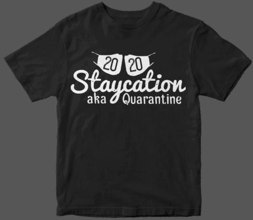 2020 staycation aka quarantine