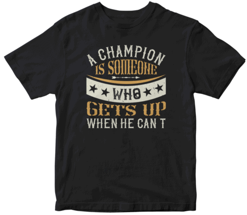 A champion is someone who gets up when he can't,