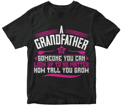 A grandfather is someone you can look up to-01