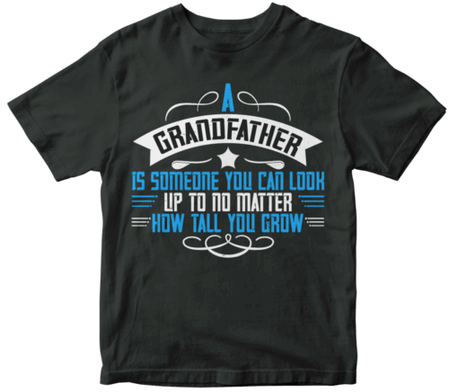 A grandfather is someone you can look up to no matter how tall you gro-03