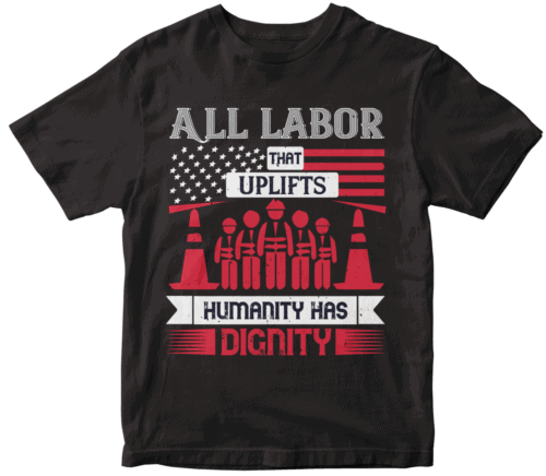 All labor that uplifts humanity has dignity
