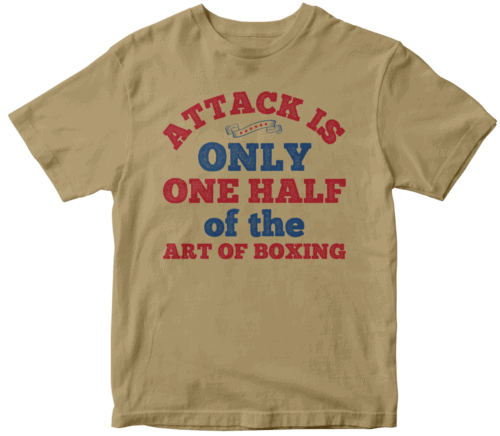 Attack is only one half of the art of boxing