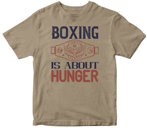 Boxing is about hunger