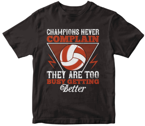 Champions never complain, they are too busy getting better