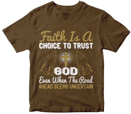 Faith is a choice to trust God even when the road ahead seems uncertain