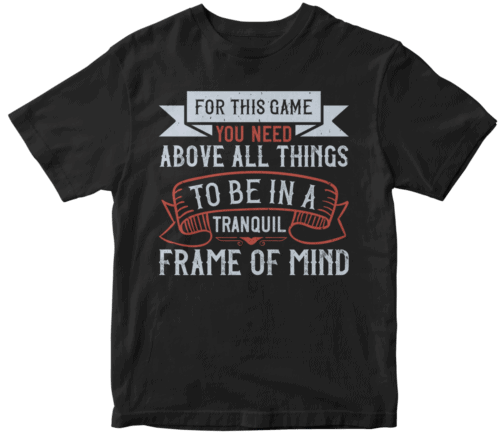 For this game you need, above all things, to be in a tranquil frame of mindd