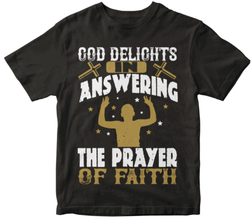 God delights in answering the prayer of faith