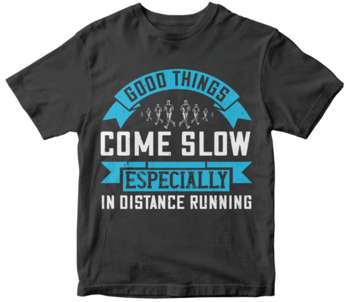 Good things come slow, especially in distance running