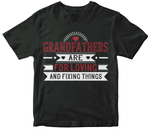 Grandfathers are for loving and fixing things-02