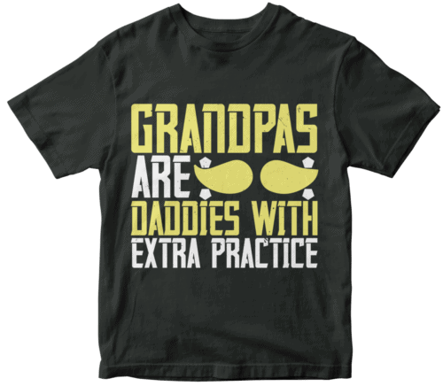 Grandpas are daddies with extra practice-2