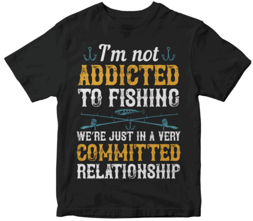 I'm not ADDICTED TO FISHING