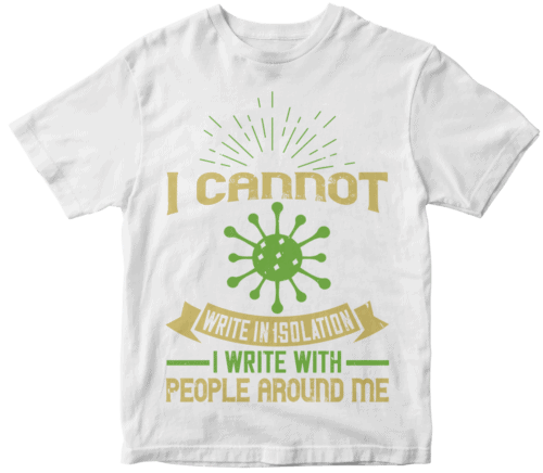 I cannot write in isolation. I write with people around me