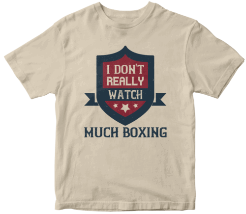 I don't really watch much boxing