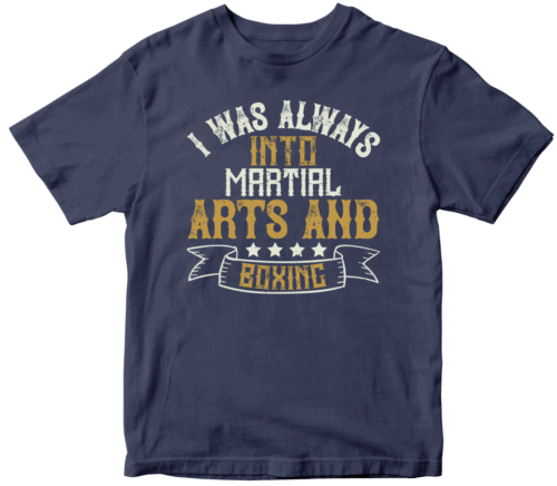 I was always into martial arts and boxing