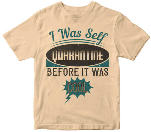 I was self-quarantine before it was cool