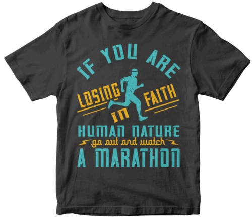 If you are losing faith in human nature, go out and watch a marathon