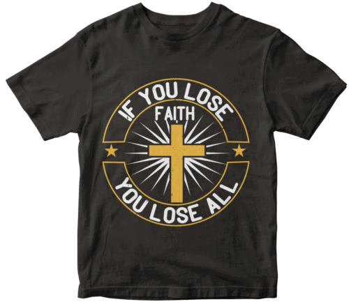 If you lose faith you lose all