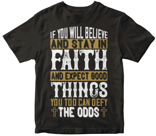 If you will believe and stay in faith, and expect good things, you too can defy the odds