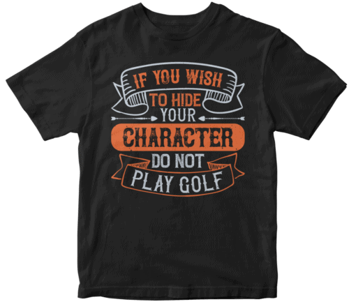 If you wish to hide your character, do not play golf