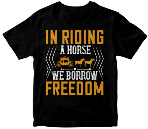 In riding a horse, we borrow freedom