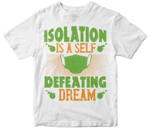 Isolation is a self-defeating dream