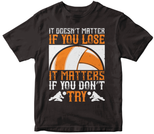 It doesn't matter if you lose, it matters if you don't try