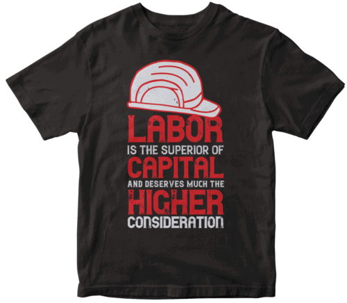 Labor is the superior of capital, and deserves much the higher consideration