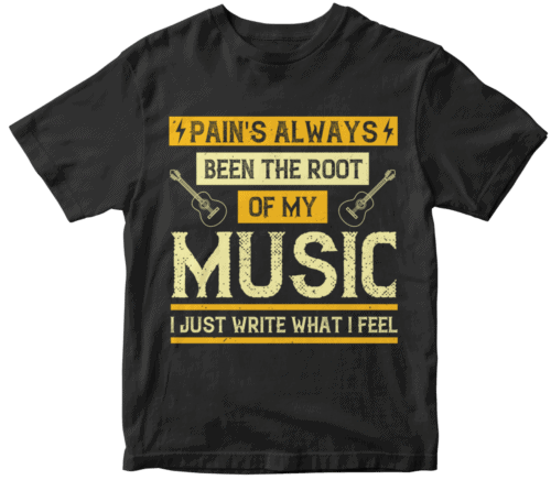 Pain's always been the root of my music. I just write what I feel