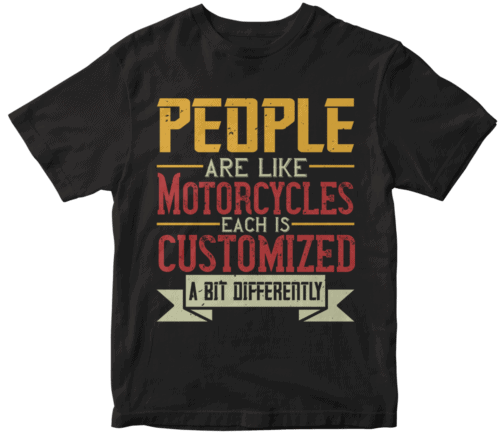 People are like Motorcycles each is customized a bit differently