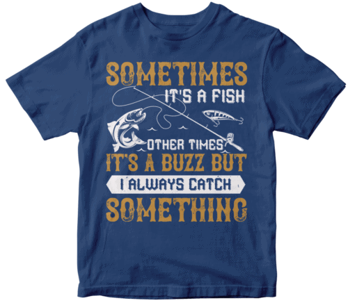 SOMETIMES its a fish other times