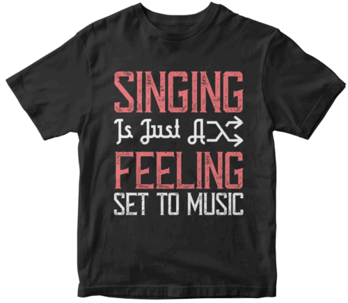 Singing is just a feeling set to music