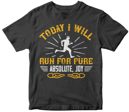 Today I will run for pure, absolute, joy