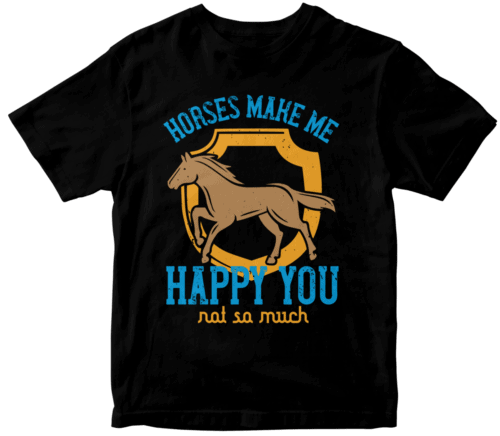 horses make me happy you, not so much