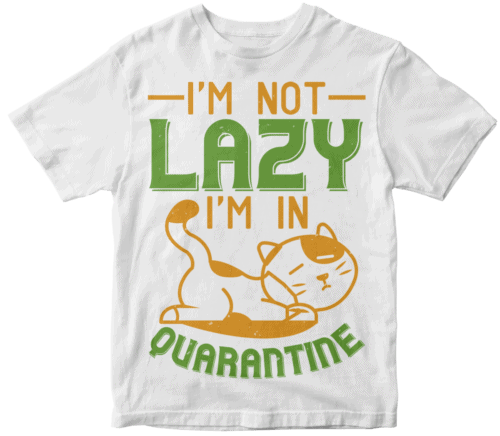 i'm not lazy i'm in quarantine