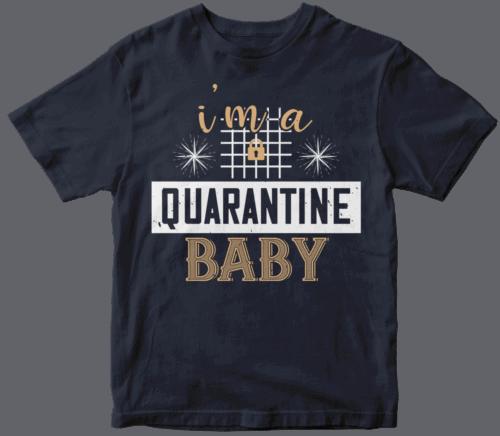 i'm quarantine baby