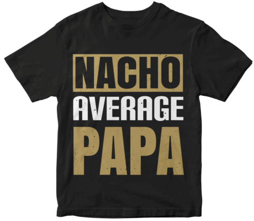 nacho average papa
